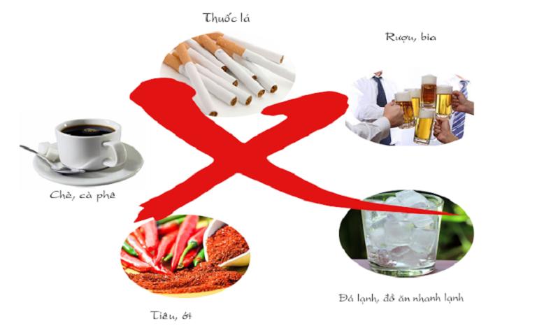 Không sử dụng các chất kích thích như rượu, bia, thuốc lá và thực phẩm cay nóng