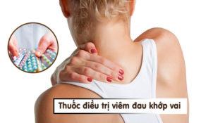 Thuốc trị viêm đau khớp vai