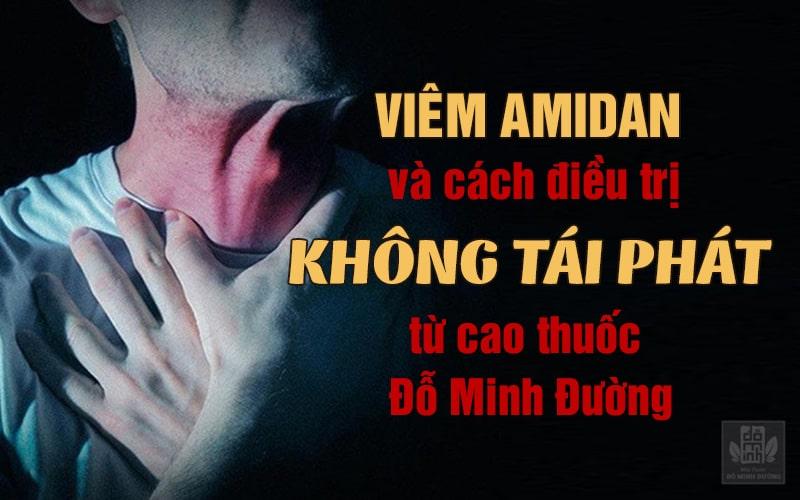 """""""Đánh bay"""" viêm amidan từ bài thuốc nam dòng họ Đỗ Minh"""