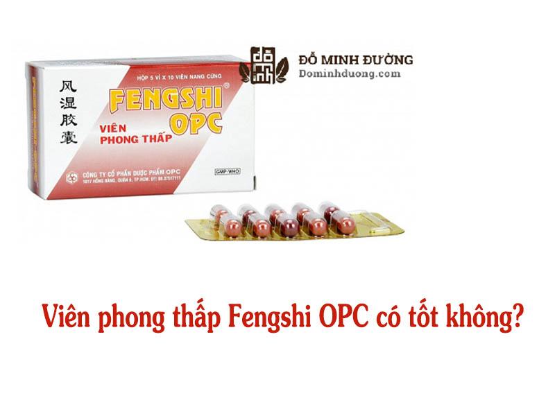 Viên phong thấp Fengshi OPC tốt hay không tùy thuộc vào cơ địa của mỗi người