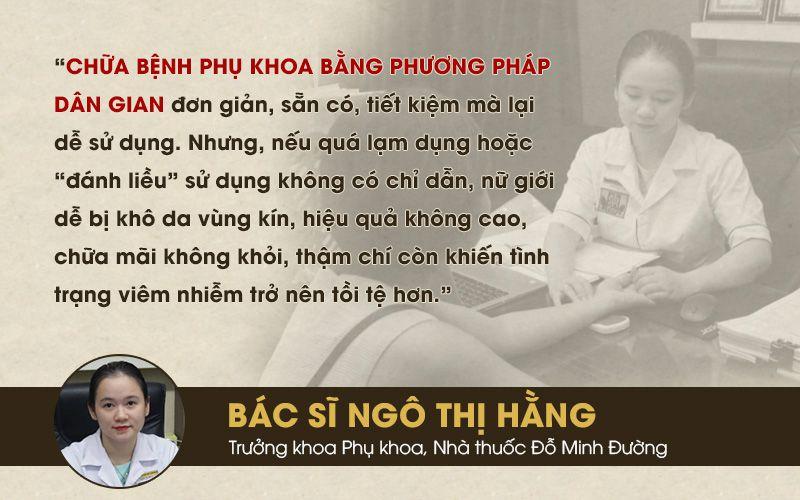 Cảnh báo của bác sĩ Ngô Thị Hằng khi chị em áp dụng mẹo dân gian chữa bệnh phụ khoa