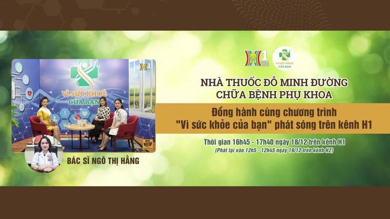 Nhà thuốc Đỗ Minh Đường đồng hành cùng đài H1
