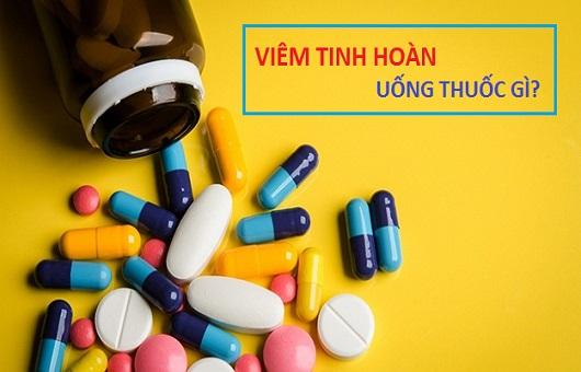 Viêm tinh hoàn uống thuốc gì?