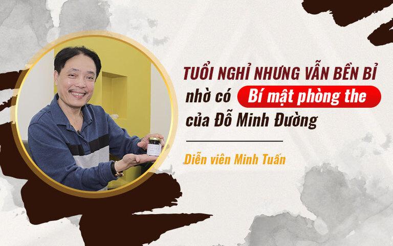 NSƯT Minh Tuấn phục hồi sức khỏe sinh lý nhờ bài thuốc của Đỗ Minh Đường