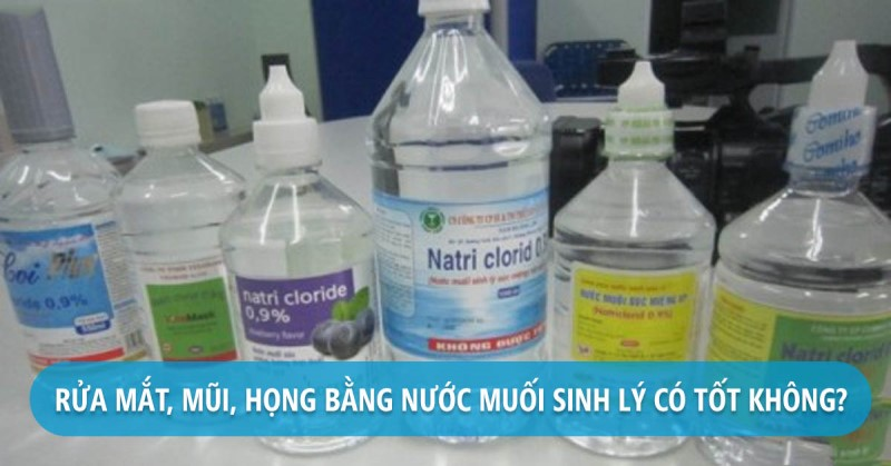 Nước muối sinh lý: Không thể dùng tùy tiện