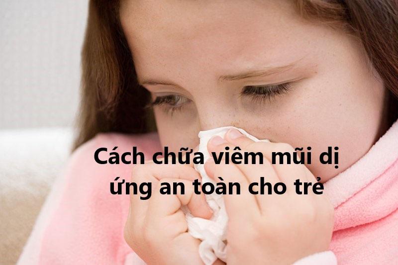 Hiện nay có rất nhiều phương pháp điều trị viêm mũi dị ứng ở trẻ em