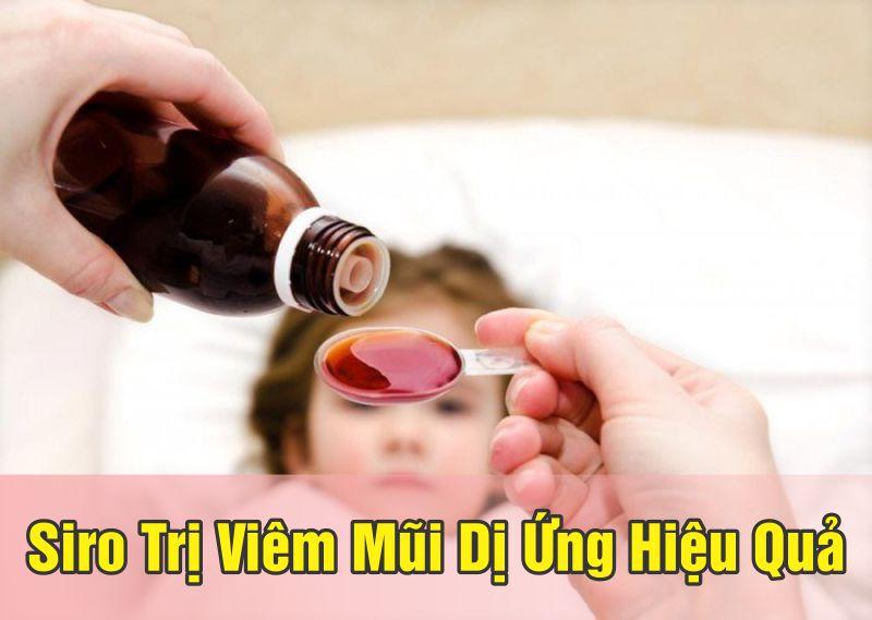 Những loại siro trị viêm mũi dị ứng tốt nhất hiện nay