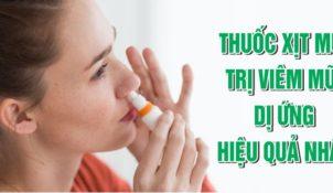 Thuốc trị viêm mũi dị ứng mang đến sự tiện lợi cho người bệnh