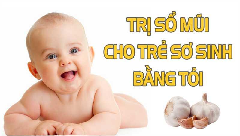 Trị sổ mũi cho trẻ sơ sinh bằng tỏi là một phương pháp được khá nhiều mẹ áp dụng