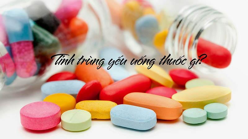 Sử dụng thuốc Tây y chữa tinh trùng yếu hiệu quả