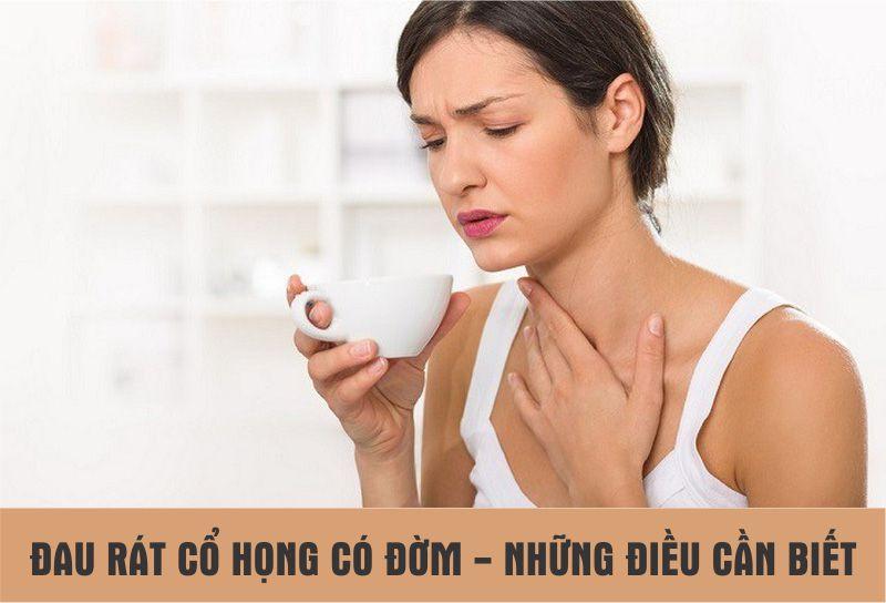 Viêm họng có đờm là tình trạng xảy ra phổ biến với nhiều người, đặc biệt là khi giao mùa