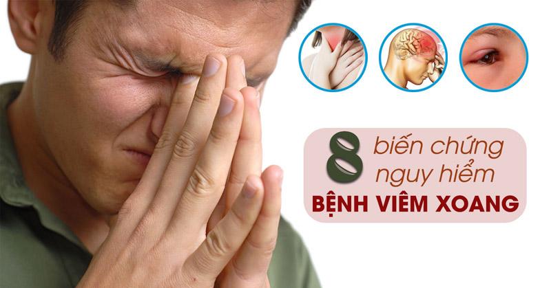 Bệnh viêm xoang không điều trị sẽ dẫn đến nhiều biến chứng nguy hiểm